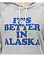 Forty Ninth Supply Co. Its Better In Alaska Grey Hoodie