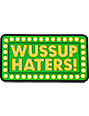 Shake Junt Wussup Haters 6 Sticker