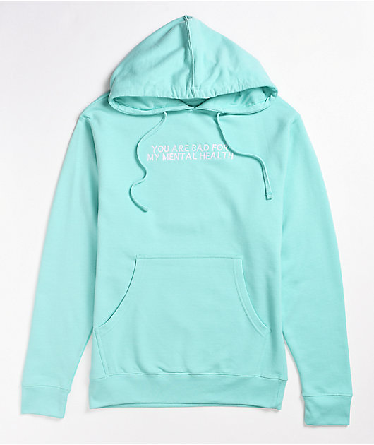 D.R.E.A.M  Bad for My Mental Health Mint Blue Hoodie